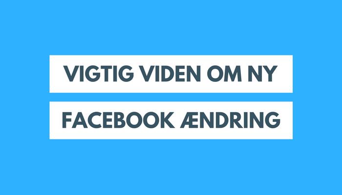 Vigtig ændring på Facebook