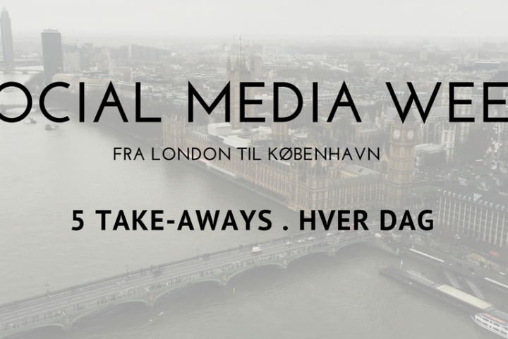 Social Media Week London – Dag 4: 5 takeaways